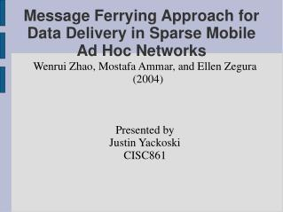 Message Ferrying Approach for Data Delivery in Sparse Mobile Ad Hoc Networks