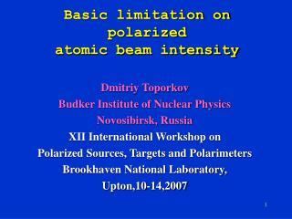 Basic limitation on polarized atomic beam intensity