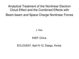 J. Gao IHEP, China ECLOUD07, April 9-12, Daegu, Korea