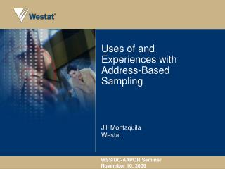 Uses of and Experiences with Address-Based Sampling
