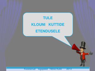 Koostanud    logopeed   Helve Kukk       2013