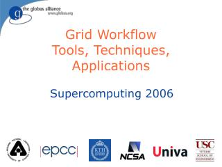 Grid Workflow Tools, Techniques, Applications
