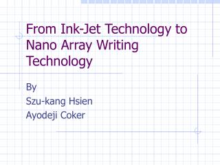 From Ink-Jet Technology to Nano Array Writing Technology