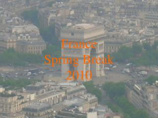 France Spring Break 2010