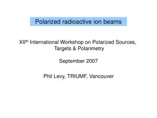 Polarized radioactive ion beams
