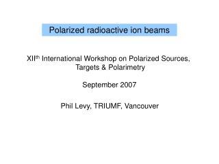 Polarized radioactive ion beams