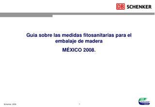 Guia sobre  las medidas fitosanitarias para el embalaje de madera MÉXICO 2008.