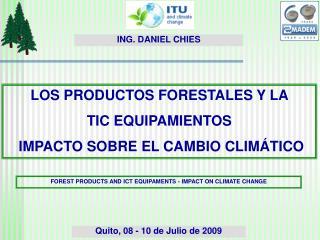 LOS PRODUCTOS FORESTALES Y LA  TIC EQUIPAMIENTOS  IMPACTO SOBRE EL CAMBIO CLIMÁTICO