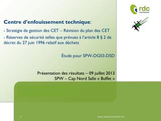 Étude pour SPW-DG03-DSD Présentation des résultats  – 09 juillet 2013