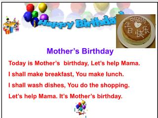 Mother's Birthday Today is Mother's  birthday, Let's help Mama.