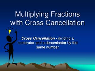 Multiplying Fractions with Cross Cancellation