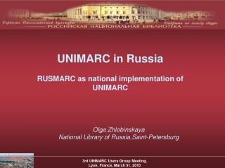 UNIMARC in Russia RUSMARC as national implementation of UNIMARC