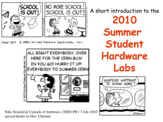 A short introduction to the 2010 Summer  Student Hardware Labs