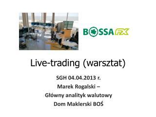 Live-trading (warsztat)