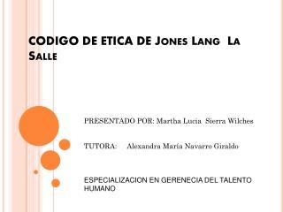 CODIGO DE ETICA DE Jones  Lang   La Salle