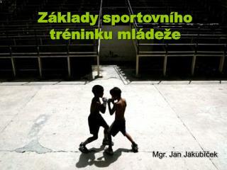 Základy sportovního tréninku mládeže