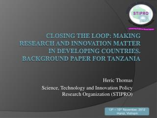 Heric Thomas Science, Technology and Innovation Policy Research Organization (STIPRO)