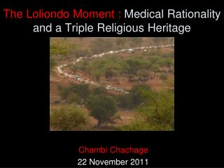 The Loliondo Moment :  Medical Rationality and a Triple Religious Heritage