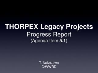 THORPEX Legacy Projects Progress Report (Agenda Item  5.1 )