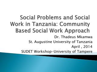 Social Problems and Social Work in Tanzania: Community Based Social Work Approach