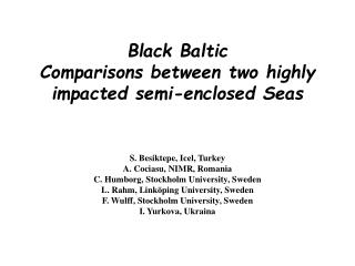 Black Baltic Comparisons between two highly impacted semi-enclosed Seas