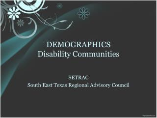 DEMOGRAPHICS  Disability Communities