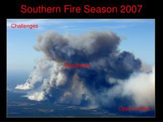 Southern Fire Season 2007