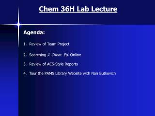 Chem 36H Lab Lecture