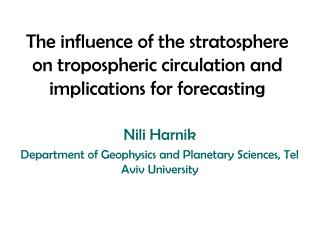 The influence of the stratosphere on tropospheric circulation and implications for forecasting
