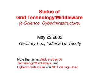 Status of Grid Technology/Middleware (e-Science, Cyberinfrastructure)