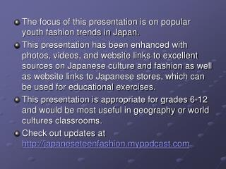 The focus of this presentation is on popular youth fashion trends in Japan.