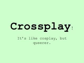 Crossplay !
