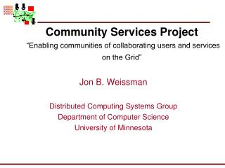 "Community Services Project ""Enabling communities of collaborating users and services on the Grid"""