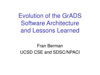 Evolution of the GrADS Software Architecture  and Lessons Learned