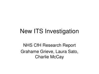 New ITS Investigation
