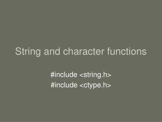 String and character functions