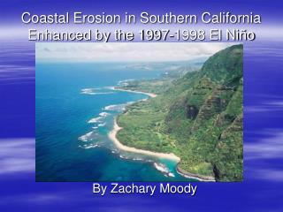 Coastal Erosion in Southern California Enhanced by the 1997-1998 El Ni�o