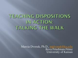 Teaching Dispositions in action: Talking the walk