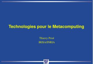 Technologies pour le Metacomputing