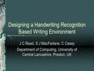 Designing a Handwriting Recognition Based Writing Environment