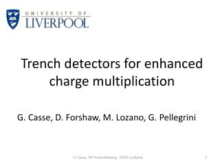 Trench detectors for enhanced charge multiplication