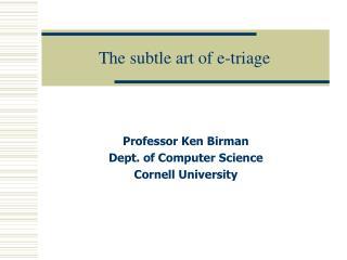 The subtle art of e-triage