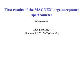 First results of the MAGNEX large-acceptance spectrometer