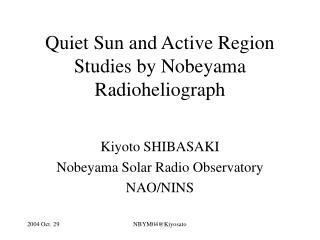 Quiet Sun and Active Region Studies by Nobeyama Radioheliograph