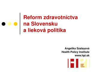 Reform zdravotníctva  na Slovensku  a lieková politika