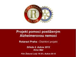 Projekt pomoci postiženým  Alzheimerovou nemocí Rotaract Praha -  Distriktní projekt