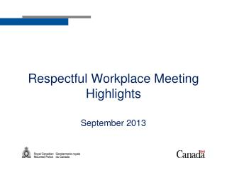 Respectful Workplace Meeting Highlights September 2013