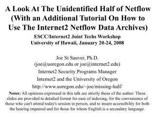 A Look At The Unidentified Half of Netflow With an Additional Tutorial On How to  Use The Internet2 Netflow Data Archive