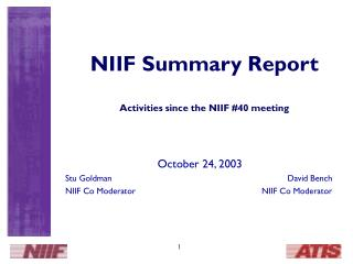 NIIF Summary Report Activities since the NIIF #40 meeting