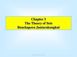 Chapter 3 The Theory of Sets Benchaporn Jantarakongkul
